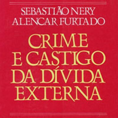 Crime e castigo da dívida externa (1985)