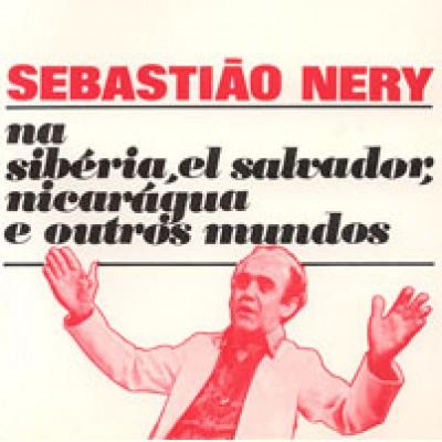 Sebastião Nery na Sibéria e outros mundos (1982)