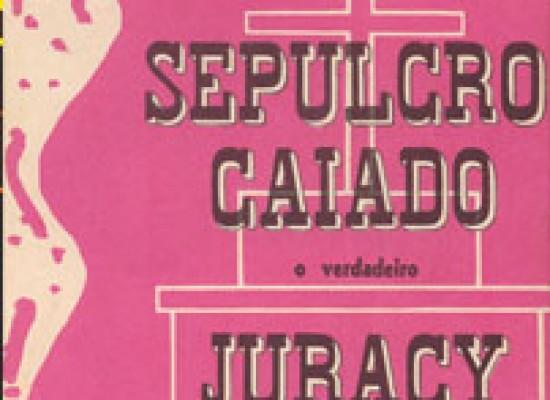 Sepulcro Caiado, o verdadeiro Juracy (1962)