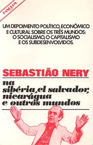 Sebastião Nery na Sibéria e outros mundos
