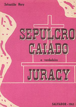 Sepulcro Caiado, o verdadeiro Juracy